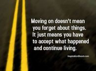 Moving On Doesn't Mean You Forgot About Things