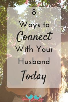 Here are 8 ways to connect with your husband and put your marriage first today. Use these ideas to make your relationship stronger.