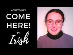 """How to say """"Come here!"""" in Irish Gaelic - YouTube"""