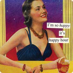 I'm so happy it's happy hour