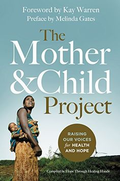 The Mother and Child Project: Raising Our Voices for Health and Hope by Kay Warren http://www.amazon.com/dp/B00L0S6I20/ref=cm_sw_r_pi_dp_KJ4swb1640A14