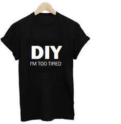 TShirt DIY I ben te moe  mode grappige slogan
