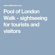 Pool of London Walk - sightseeing for tourists and visitors