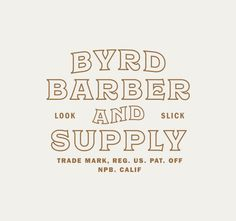 Byrd Barber & Supply designed by Scott Wilson. Connect with them on Dribbble; Typography Logo, Typography Letters, Logo Branding, Typography Design, Logos, Branding Design, Font Design, Web Design, Typography Inspiration