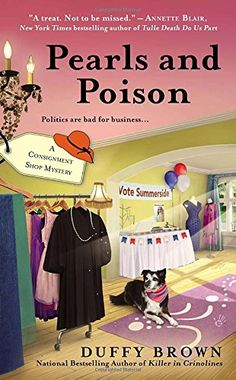 Pearls and Poison (The third book in the Consignment Shop Mystery series) A novel by Duffy Brown I Love Books, New Books, Books To Read, Reading Books, Reading Lists, Book Lists, Best Mysteries, Cozy Mysteries, Murder Mysteries