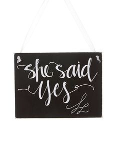 Look what I found on #zulily! 'She Said Yes' Wall Sign #zulilyfinds
