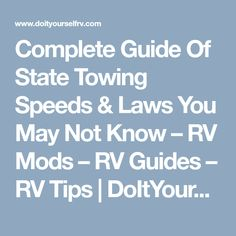 Complete Guide Of State Towing Speeds & Laws You May Not Know – RV Mods – RV Guides – RV Tips | DoItYourselfRV