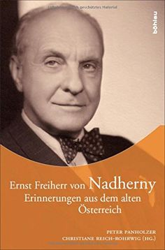 Ernst Freiherr von Nadherny: Erinnerungen aus dem alten Österreich. von Peter Panholzer http://www.amazon.de/dp/3205784154/ref=cm_sw_r_pi_dp_s4CGvb114G909