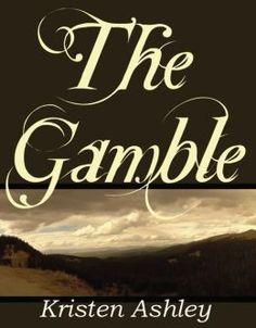 Kristen Ashley - The Gamble