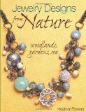 Jewelry Designs from Nature: Woodlands, Gardens, Sea: Art Bead Jewelry Designs Inspired by Nature - #jewelry #necklaces #rings #fashionjewelry #silverjewelry #goldjewelry #diamondjewelry #mensjewelry #engagementrings #earrings -   In Jewelry Designs