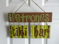 Tiki Bar sign...great idea...I'll use turquoise colours and thongs and shells....great idea!