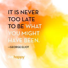 Live Happy Quotes - George Eliot