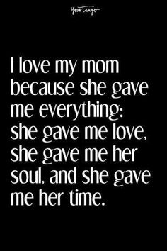 """Here are 35 Mother's Day quotes to help prove we should be celebrating our moms for the superheroes that they are every day of the year. Tell her """"Happy Mother's Day"""" with some of these best quotes for mom. Love You Mom Quotes, Mothers Love Quotes, Mom Quotes From Daughter, Happy Mother Day Quotes, Mother Day Wishes, Mommy Quotes, Mother Quotes, Quote Of The Day, Son Quotes"""