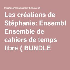 Les créations de Stéphanie: Ensemble de cahiers de temps libre { BUNDLE }