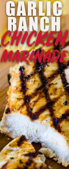 Garlic Ranch Chicken Marinade is a quick and easy marinade that is full of flavor and makes grilling, sautéing, or baking delicious chicken a snap. #garlic #ranchdressing #chicken #grilled #marinade