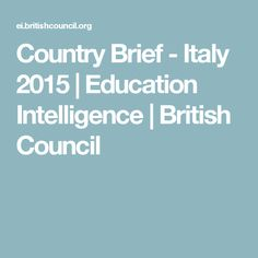 Country Brief - Italy 2015 | Education Intelligence | British Council