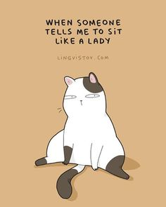 """""""pfft ... you sit like a lady: if it means that much to you.""""   #art #haha #lol #funnycomics #doodle #doodles #doodlesofinstagram #print #prints #gift #funnygirl #illustration #drawing #comics #lingvistov #prints #printdesign #poster #cats #catstagram #catlady"""