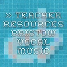 » Teacher Resources Bristow Vocal Music