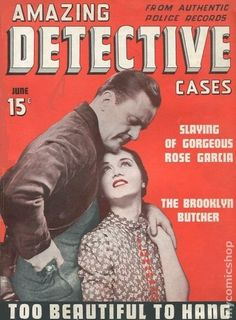 First issue of Amazing Detective Cases True Crime Magazine #Volume 1, Issue 1, June 1940.
