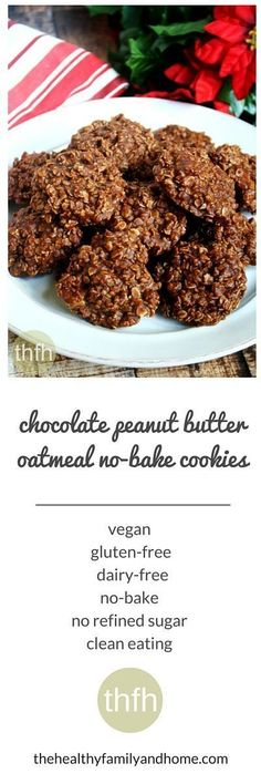 Gluten-Free Vegan Chocolate Peanut Butter Oatmeal No-Bake Cookies…made with only 6 clean, real food ingredients and they're vegan, gluten-free, dairy-free, no-bake and contain no refined sugar   The Healthy Family and Home