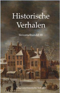 De derde verzamelbundel Historische Verhalen - Historiën