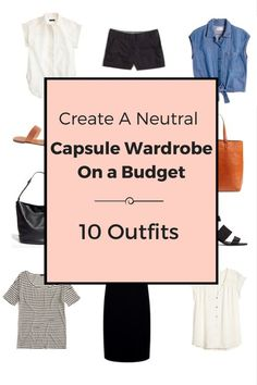 Create A Neutral Capsule Wardrobe On a Budget: 10 Outfits featuring, black, white, ivory, chambray and denim.