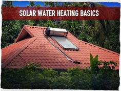 Solar Water Heating Basics | In my life B.C. (Before Children), I received my Masters Degree in Mechanical Engineering with an emphasis is renewable energy. After graduation, I worked for a company that operated the world's largest flat plate collector solar water heating (SWH) system and did SWH installations. #solar #water #heating