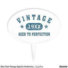 Blue Text Vintage Aged to Perfection Cake Topper