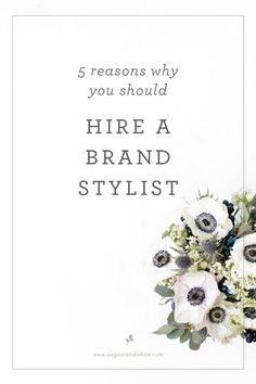 5 REASONS YOU SHOULD HIRE A BRAND STYLIST | August + White If you are considering rebranding, or refreshing your brand, you have probably been on Pinterest, pinning away at many brand boards for inspiration. If you are considering hiring a brand stylist, here are five reasons why you should.