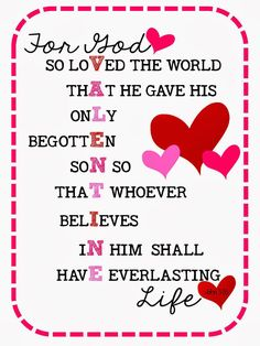 A super sweet friend from church asked me to make a   Valentine printable using John 3:16 for her to   print and use at a luncheon and I ...
