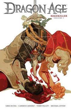 Dragon Age: Magekiller vol. 1 by Greg Rucka, art by Carmen Carnero