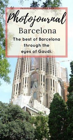 Passport Collective I Photo Journal I Barcelona I Gaudi