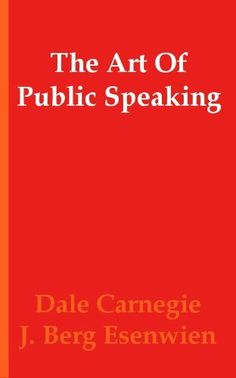 The Art of Public Speaking (Annotated) by Dale Carnegie (Carnagey). $0.99. Publisher: digipublishing.co.uk (February 20, 2012). 493 pages