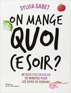 Amazon.fr - On mange quoi ce soir ? - Sylvia Gabet, Alice Asset-Guerrand, Philippe Asset - Livres