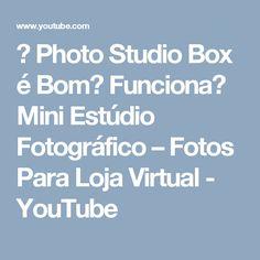 → Photo Studio Box é Bom? Funciona? Mini Estúdio Fotográfico – Fotos Para Loja Virtual - YouTube