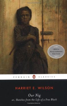 Our Nig (Penguin Books for History: U.S.) by Harriet E. Wilson,http://www.amazon.com/dp/0143105760/ref=cm_sw_r_pi_dp_GZIotb0W6A5E51TC