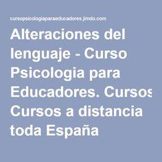 Alteraciones del lenguaje - Curso Psicologia para Educadores. Cursos a distancia toda España