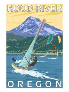 Hood River, OR - Wind Surfers & Kite Boarders. Wind Surfing originated here! Travel Ads, Travel Posters, Art Posters, Travel Quotes, Hood River Oregon, Stand Up Paddle Board, Offshore Wind, Sup Surf, Learn To Surf