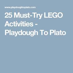 25 Must-Try LEGO Activities - Playdough To Plato