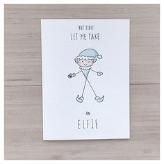 Let Me Take An Elfie // christmas card punny by kenziecardco Christmas Puns, Christmas Card Crafts, Christmas Mason Jars, Funny Christmas Cards, Christmas Drawing, Christmas Cards To Make, Xmas Cards, Diy Cards, Holiday Cards
