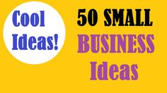 50 Cool Ideas! SMALL BUSINESS