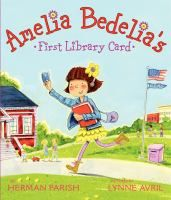 Amelia Bedelia's First Library card by Herman Parish