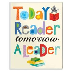 You know getting your kids to read is important; now add the The Stupell Home Decor Collection Today a Reader Tomorrow a Leader Wall Plaque Art to your. Library Signs, Poster Design Layout, Little Library, Artists For Kids, Wall Plaques, A Team, Childrens Books, Preschool, Lettering