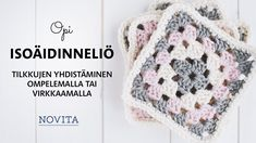 Isoäidinneliö, tilkkujen yhdistäminen - helppo ohje Chrochet, Knit Crochet, Crochet Hats, Flower Embroidery Designs, Joko, Knitting Accessories, Hand Knitting, Free Pattern, Weaving