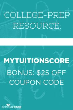 College Prep Resource: MYTUITIONSCORE with bonus $25 coupon code