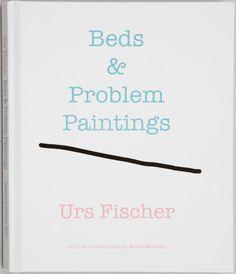 Urs Fischer: Beds & Problem Paintings Catalogue  $50 @ Gagosian SHOP