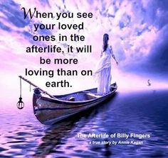 The Afterlife of Billy Fingers  www.lovehealsus.net Past Life Regression, Always Love You, Love S, Love Of My Life, Spiritual Quotes, Spiritual Awakening, Spiritual Gangster, Afterlife Quotes, Grief