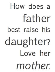 How father raises daughter -Love her mother - LDS conference