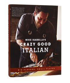"""Mike Isabella cooks in Washington, but his heart is in New Jersey. The two-time """"Top Chef"""" contestant draws heavily on childhood memories and old family recipes in """"Mike Isabella's Crazy Good Italian:. Top Cookbooks, Best Wife Ever, Pepper Relish, Giada De Laurentiis, In Season Produce, Cheap Gifts, Good Wife, Good Company, Recipe Collection"""