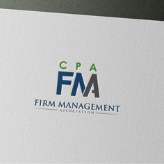 CPA Firm Management Association �20Creating a new image for those managing CPA firms